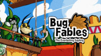 Bug Fables : The Everlasting Sapling